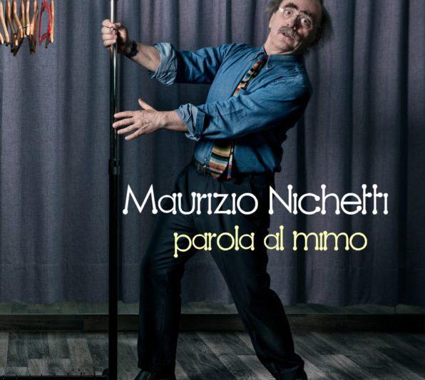"""""""Parola al mimo"""": l'universo di Maurizio Nichetti"""