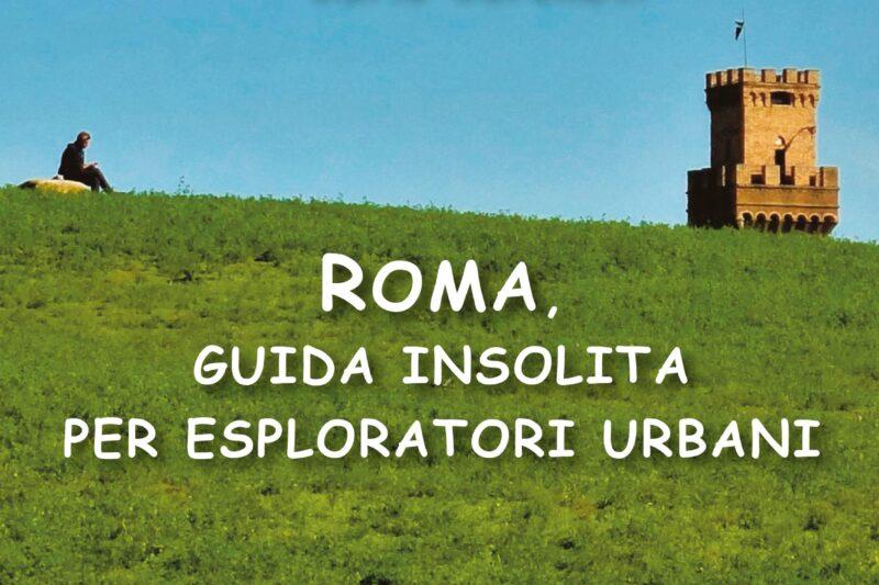 """Una guida """"insolita"""" per Roma"""